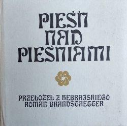 Roman Brandstaetter • Pieśń nad pieśniami