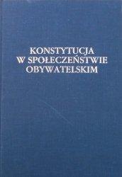 zbiór rozpraw • Konstytucja w społeczeństwie obywatelskim [Kazimierz Opałek, praworządność]