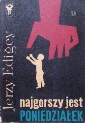 Jerzy Edigey • Najgorszy jest poniedziałek