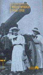 Katarzyna Kobylarczyk • Wielki wybuch 1914-1918