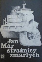 Jan Mar • Strażnicy zmarłych