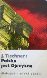 Józef Tischner • Polska jest ojczyzną [dedykacja autora]