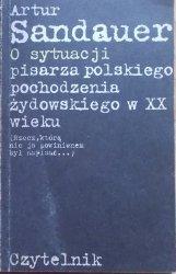 Artur Sandauer • O sytuacji pisarza polskiego pochodzenia żydowskiego w XX wieku [dedykacja autora]