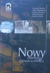 Krzysztof Kocjan i inni • Nowy Cmentarz Żydowski w Olkuszu