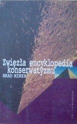 Brad Miner • Zwięzła encyklopedia konserwatyzmu