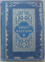 Narcyza Żmichowska • Kwiaty rodzinne. Wybór poezyi polskiej [1894] [Karol Wójcik]