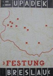 Karol Jonca, Alfred Konieczny • Upadek 'Festung Breslau' 15. II-6. V 1945