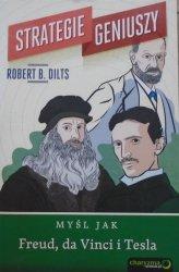 Robert B. Dilts • Strategie geniuszy. Myśl jak Freud, da Vinci i Tesla