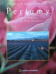 Cathy Newman, Robb Kendrick • Perfumy. Podróż w świat zapachów
