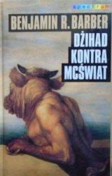 Benjamin Barber • Dżihad kontra McŚwiat