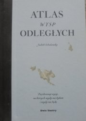 Judith Schalansky • Atlas wysp odległych