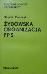 Henryk Piasecki • Żydowska Organizacja PPS 1893-1907