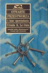 Ursula K. Le Guin • Otwarte przestworza i inne opowiadania