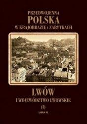 Tadeusz Szydłowski • Przedwojenna Polska w krajobrazie i zabytkach. Lwów i województwo lwowskie