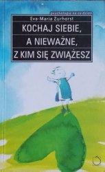 Eva Maria Zurhorst • Kochaj siebie a nieważne z kim się zwiążesz