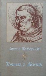 James Weisheipl • Tomasz z Akwinu. Życie myśl i dzieło