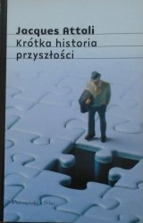 Jacques Attali • Krótka historia przyszłości