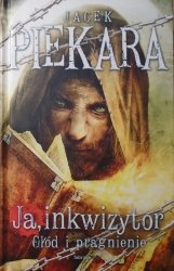 Jacek Piekara • Ja, inkwizytor. Głód i pragnienie