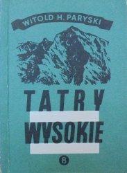 Witold H. Paryski • Tatry wysokie. Przewodnik taternicki część 8