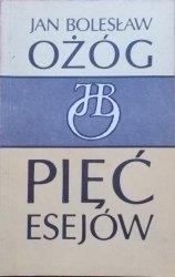 Jan Bolesław Ożóg • Pięć esejów [dedykacja autora] [Żeromski]