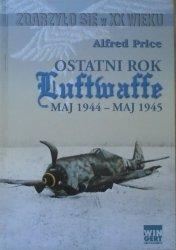 Alfred Price • Ostatni rok Luftwaffe maj 1944 - maj 1955