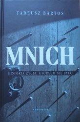 Tadeusz Bartoś • Mnich. Historia życia, którego nie było