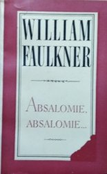 William Faulkner • Absalomie, Absalomie [Nobel 1949]