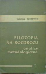 Tadeusz Czeżowski • Filozofia na rozdrożu. Analizy metodologiczne