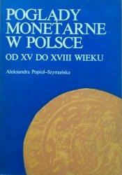Aleksandra Popioł-Szymańska • Poglądy monetarne w Polsce od XV do XVIII wieku