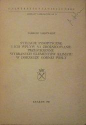 Tadeusz Niedźwiedź • Sytuacje synoptyczne i ich wpływ na zróżnicowanie przestrzenne wybranych elementów klimatu w dorzeczu górnej Wisły [dedykacja autora]