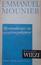 Emmanuel Mounier • Wprowadzenie do egzystencjalizmów