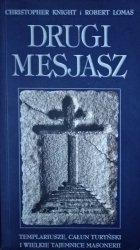 Christopher Knight, Robert Lomas • Drugi Mesjasz. Templariusze, całun turyński i wielkie tajemnice masonerii