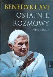 Peter Seewald • Benedykt XVI. Ostatnie rozmowy