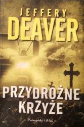 Jeffery Deaver • Przydrożne krzyże