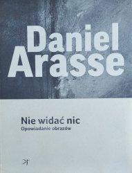 Daniel Arasse • Nie widać nic. Opowiadanie obrazów