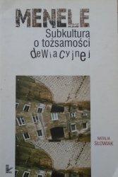 Natalia Słowiak • Menele. Subkultura o tożsamości dewiacyjnej