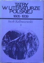 Jacek Kolbuszewski • Tatry w literaturze polskiej 1805-1939