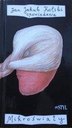Jan Jakub Kolski • Mikroświaty