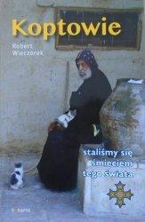 Robert Wieczorek • Koptowie. Staliśmy się śmieciem tego świata