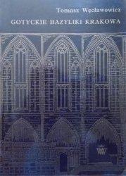 Tomasz Węcławowicz • Gotyckie bazyliki Krakowa