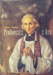 Francis Trochu • Proboszcz z Ars. Św. Jan Marja Vianney 1786-1859