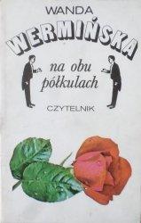 Wanda Wermińska • Na obu półkulach