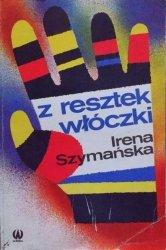 Irena Szymańska • Z resztek włóczki