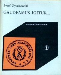 Józef Życzkowski • Gaudemus igitur. Dzieje Krakowskiego Chóru Akademickiego