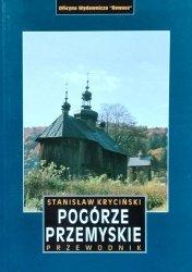 Stanisław Kryciński • Pogórze Przemyskie. Przewodnik [Rewasz]