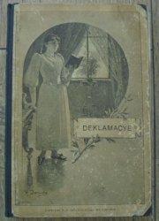 Deklamacye • Zbiór poezyj dla użytku uczenic zakładów wychowawczych [1899]