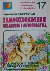 Zbigniew Przybylak • Samouzdrawianie relaksem i autosugestią