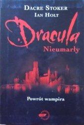 Dacre Stoker, Ian Holt • Dracula Nieumarły. Powrót wampira