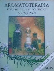 Shirley Price • Aromatoterapia pospolitych dolegliwości