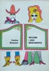 Czesław Michalski • Western i jego bohaterowie